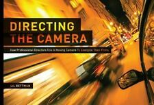 Directing the Camera : How Professional Directors Use a Moving Camera to...