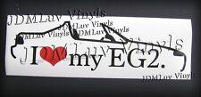 I love my EG2 92-98 Sticker decal JDM Honda del sol