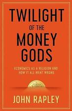 Twilight of the Money Gods ' Rapley, John