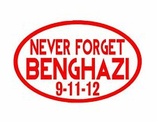 """NEVER FORGET BENGHAZI 9/11/12 VINYL CAR WINDOW DECAL RED 6X9"""" USA IN MEMORY"""