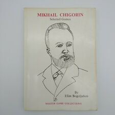 Mikhail Chigorin - Selected Games by Efim Bogoljubov - 1st Edition 1987