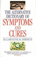 Alternative Dictionary of Symptoms and Cures,Dr. Caroline Shreeve