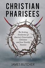 Christian Pharisees: The Striking Similarities of America's Conservative Christi