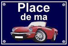 """plaque """" PLACE DE MA TRIUMPH SPITFIRE  """" ( rouge )"""