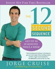 The 12 Second Sequence: Get Fit in 20 Minutes Twice a Week!, Cruise, Jorge, Acce