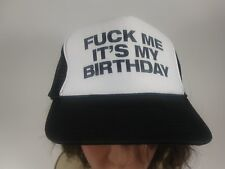 F*** Me It's My Birthday Trucker Hat Ball Cap