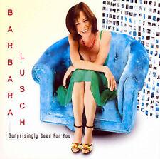 Lusch, Barbara : Surprisingly Good for You CD