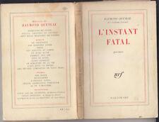 C1 Raymond QUENEAU - L INSTANT FATAL Poemes NRF 1948 Si Tu t Imagines
