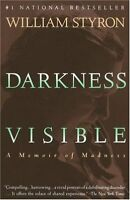 Darkness Visible: A Memoir of Madness by William Styron