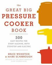 The Great Big Pressure Cooker Book: 500 Easy Recipes for Every Machine, Both Sto