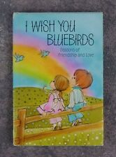 VTG Collectible Hallmark I Wish You Bluebird Book / Friendship Love / 1970