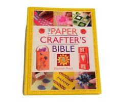 Paper Crafter's Bible, Moad, Elizabeth,  Hardcover