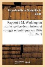 Sciences: Rapport a M. Waddington Sur le Service des Missions et Voyages...