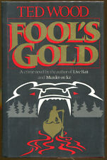 Fool's Gold by Ted Wood-First Edition/Dust Jacket-1986