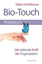 Bio-Touch Praxisbuch von Debra Schildhouse (2017, Taschenbuch)
