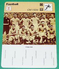 FOOTBALL COUPE DU MONDE 1934 ITALIA ITALIE CHAMPIONNE DU MONDE SQUADRA AZZURRA