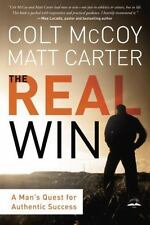 The Real Win: A Man's Quest for Authentic Success by Carter, Matt, McCoy, Colt,