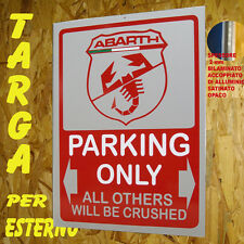 ABARTH PARKING ONLY-  TARGA METALLO -  RIPROD. D'EPOCA