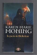 LE PACTE DE McKELTAR KAREN MARIE MONING J'AI LU 2009