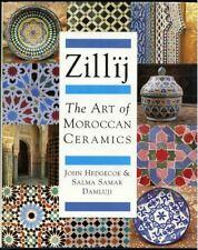 Zillij The Art of Morroccan Ceramics by John Hedgecoe & Salma Damluji