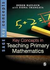 Key Concepts in Teaching Primary Mathematics (SAGE Key Concepts series), Good, H