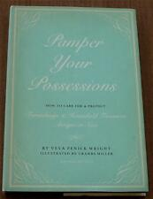 Pamper Your Possessions, How To Care For/Protect Furnishings Household Treasures