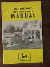 Original JOHN DEERE TRACTOR Operator Manual OFF THE ROAD TIRE MAINTENANCE
