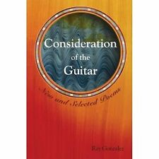 Consideration of the Guitar: New and Selected Poems (American Poets Continuum)