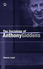 The Sociology of Anthony Giddens by Loyal, Steven