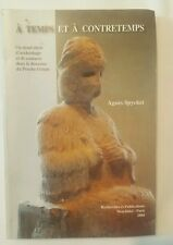 Livre - A temps et à contretemps Un demi-siecle d'archeologie 2004 AGNES SPYCKET