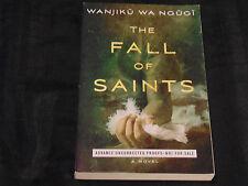 NEW - The Fall of Saints: A Novel by Wanjiku Wa Ngugi ARC Paperback 2014