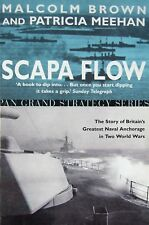 Scapa Flow - The Story of Britain's Greatest Naval Anchorage in Two World Wars.