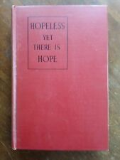 Hopeless Yet There Is Hope-Gaebelein-World Conditions/Solutions-1935-1st Ed(B11)