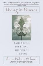 Living in Process: Basic Truths for Living the Path of the Soul, Anne Wilson Sch