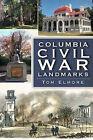 NEW Columbia Civil War Landmarks by Tom Elmore