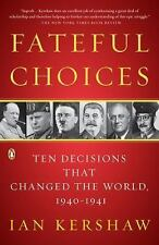 Fateful Choices:Ten Decisions That Changed the World 1940 - 1941 (2007 PB)
