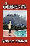The Gardener's Son by Rebecca Zaldivar (2009, Paperback)