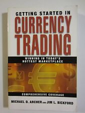 Getting Started in Currency Trading: Winning in Todays Hottest Marketplace