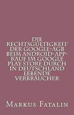 Die Rechtsgültigkeit der Google-AGB Beim Android-App-Kauf Im Google Play...