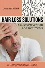Hair Loss Solutions: Causes, Prevention and Treatments: By Affleck, Jonathan