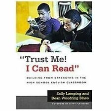 Trust Me! I Can Read: Building from Strengths in the High School English