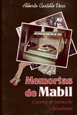 Memorias de Mabil : Narradas Por un Portero Fino y Culto de Burdel by Alberto...