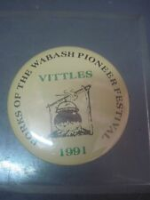 FORKS OF THE WABASH PIONEER FESTIVAL VITTLES  PINBACK BUTTON 1991