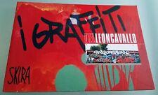 I graffiti del Leoncavallo. Ediz. illustrata Skira