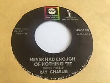 RAY CHARLES -NEVER HAD ENOUGH OF NOTHING YET- ABC 11099 - EX NORTHERN SOUL