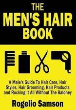 Men's Hair Book: a Male's Guide to Hair Care, Hair Styles, Hair Grooming, Hai...