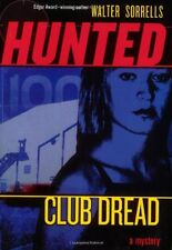Club Dread (Hunted: Book Two) by Walter Sorrells