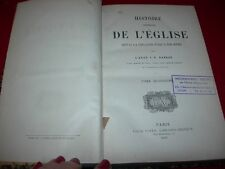 HISTOIRE GENERALE DE L'EGLISE DEPUIS LA CREATION JUSQU'A  NOS JOURS J.E. DARRAS