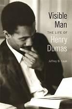 Visible Man: The Life of Henry Dumas by Jeffrey B. Leak (Hardback, 2014)
