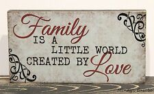 FAMILY IS A LITTLE WORLD CREATED BY LOVE  Primitive Wood Block Sign home decor